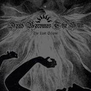 Dead Becomes the Sun - The Last Eclipse