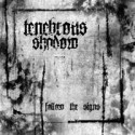Tenebrous Shadow - Follow the Signs