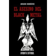 El Asesino del Black Metal - Arcadio Rodríguez