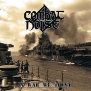 Combat Noise - In War We Trust