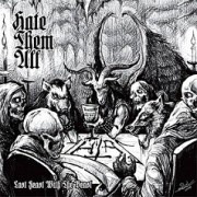 Hate Them All - Last Feast With The Beast