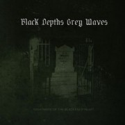 Black Depths Grey Waves - Nightmare of the Blackened Heart