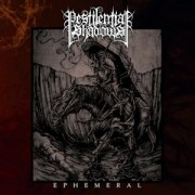 Pestilential Shadows - Ephemeral