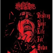 Mütiilation - Destroy Your Life For Satan