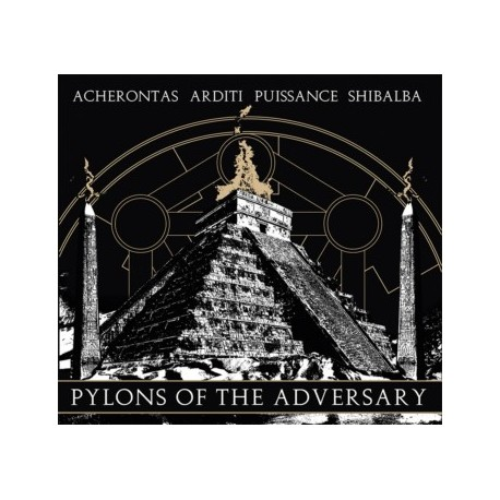 Acherontas / Arditi / Puissance / Shibalba - Pylons of the Adversary