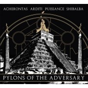 Acherontas / Arditi / Puissance / Shibalba - Pylons of the Adversary
