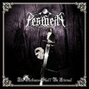 Pestheim - The Darkness Shall Be Eternal