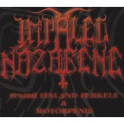 Impaled Nazarene - Suomi Finland Perkele & Motorpenis