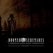 Doomed Serenades - A Brazillian Doom Metal Compilation - Vol.2
