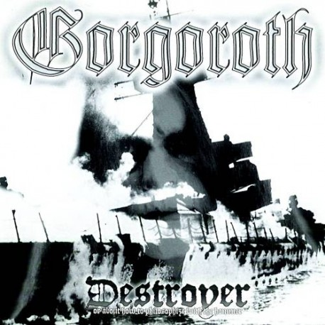 Gorgoroth - Destroyer, or About How to Philosophize With the Hammer