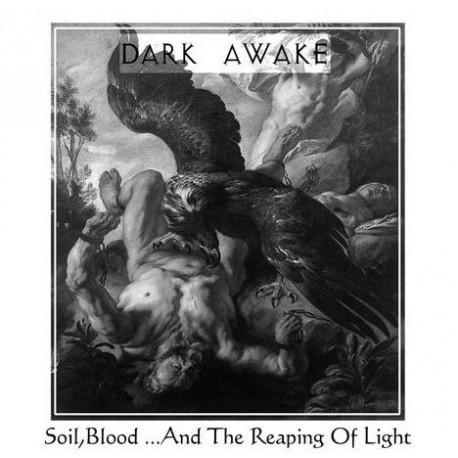 Dark Awake - Soil, Blood... And the Reaping of Light