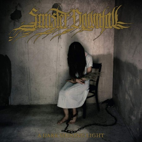 Sinister Downfall - A Dark Shining Light