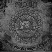 Gromm - Pilgrimage Amidst The Catacombs Of Negativism