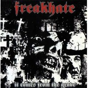 Freakhate - It Comes From the Grave