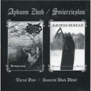 Aphoom Zhah / Smiercieslau - Eternal Pain / Immortal Black metal