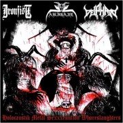 Abigail / Ironfist / Deiphago - Holocaustik Metal Sexxxekution Whoreslaughters