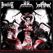 Abigail / Ironfist / Deiphago - Holocaustik Metal Sexxxekution Whoreslaughters