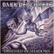 Dark Psychosis - Obsessed by Shadows