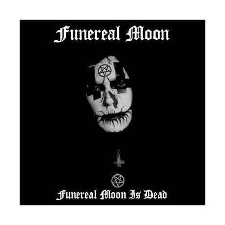 Funereal Moon - Funereal Moon is Dead
