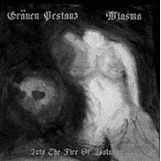 Gräuen Pestanz / Miasma - Into the Fire of Isolation